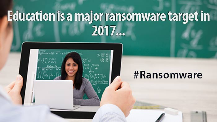 Education is a major Ransomware target in 2017