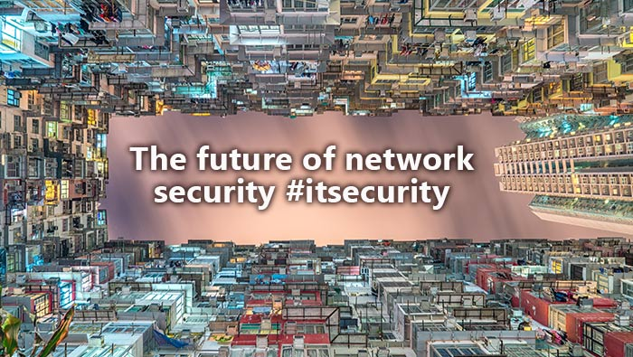 The future of network security #itsecurity