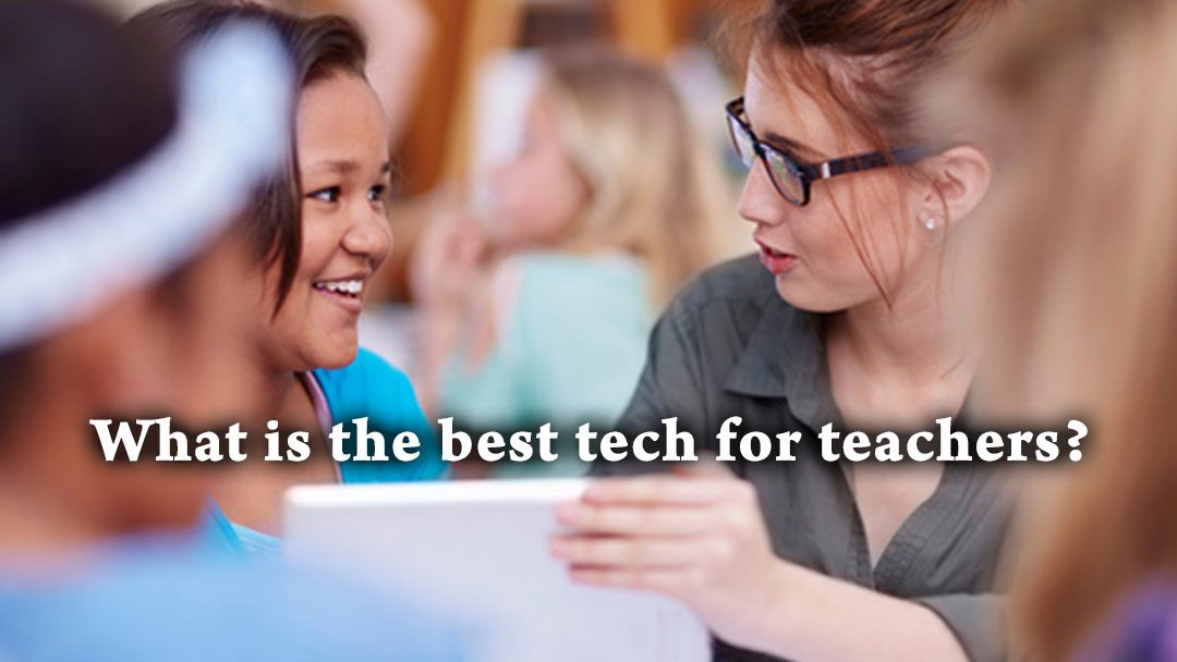 Best tech for teachers