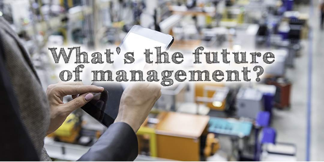 What's the future of management?