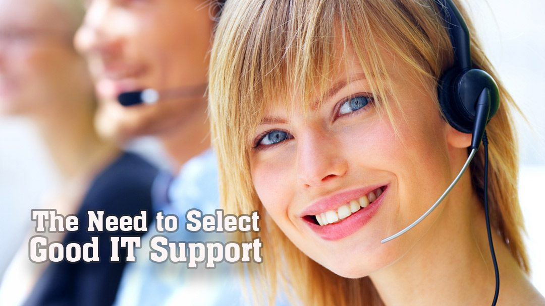 The Need to Select Good IT Support Company