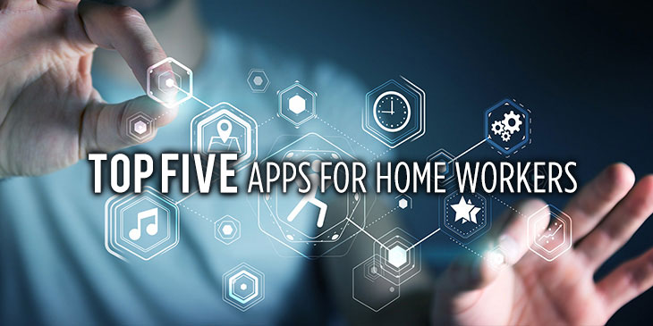 Top five apps for home workers #technology