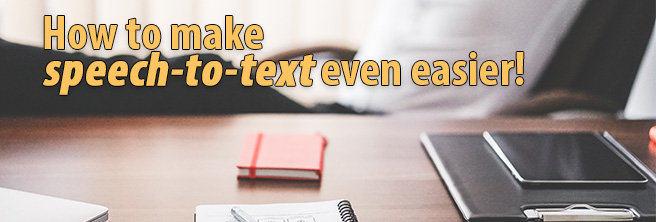 How to make speech-to-text even easier!
