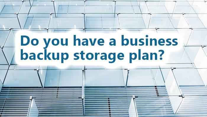 Do you have a business backup storage plan? #backup