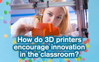 How do 3D printers encourage innovation in the classroom?