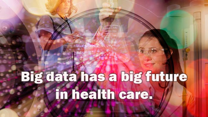 Big data has a big future in health care