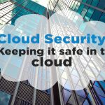 Cloud Security Keeping it safe in the cloud