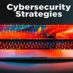 Cyber Secuirty Strategies