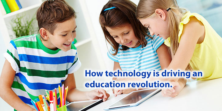 How technology is driving an education revolution
