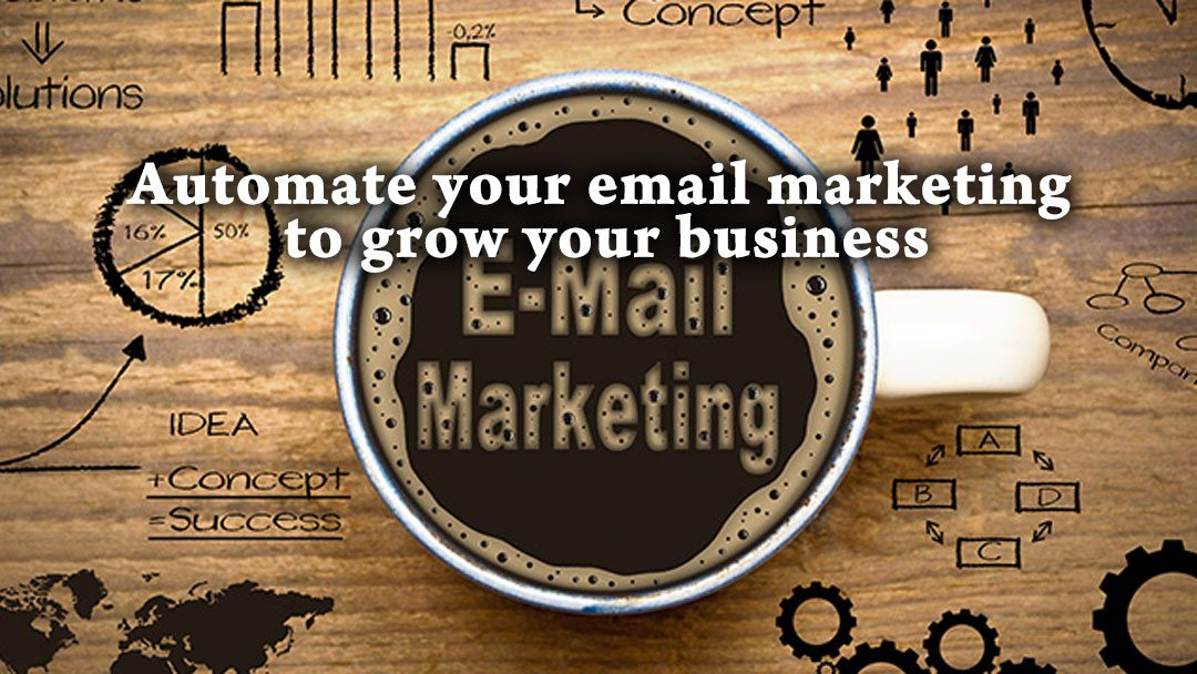 Automate your email marketing to grow your business