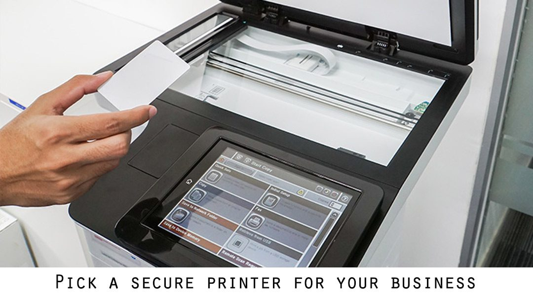 Pick a secure printer for your business