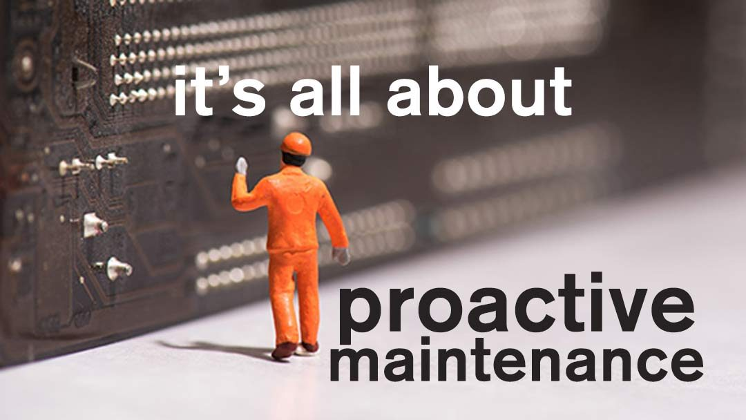 For smart businesses, it's all about proactive maintenance