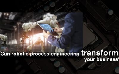 Can robotic process engineering transform your business?