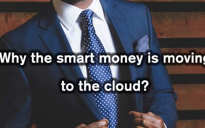 Why the smart money is moving to the cloud