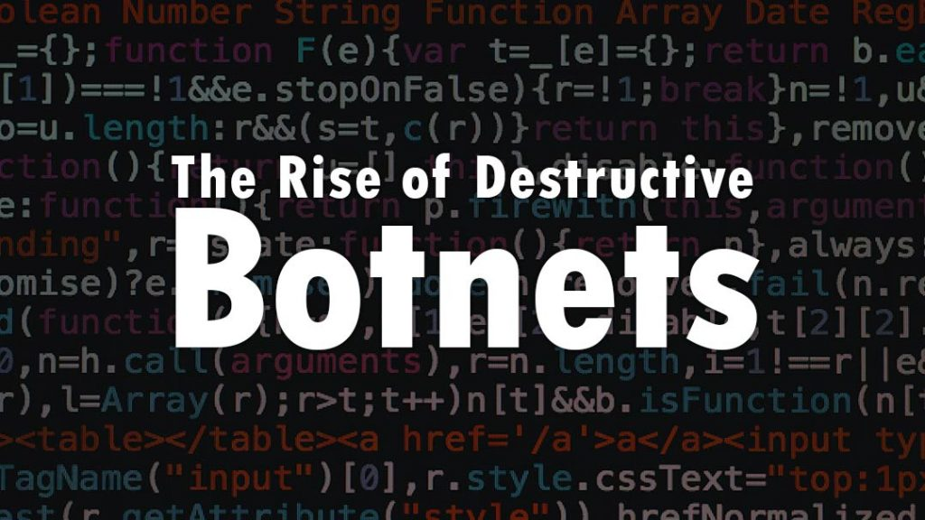 The Rise of Destructive Botnets