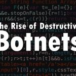 The Rise of Destructive Botnets